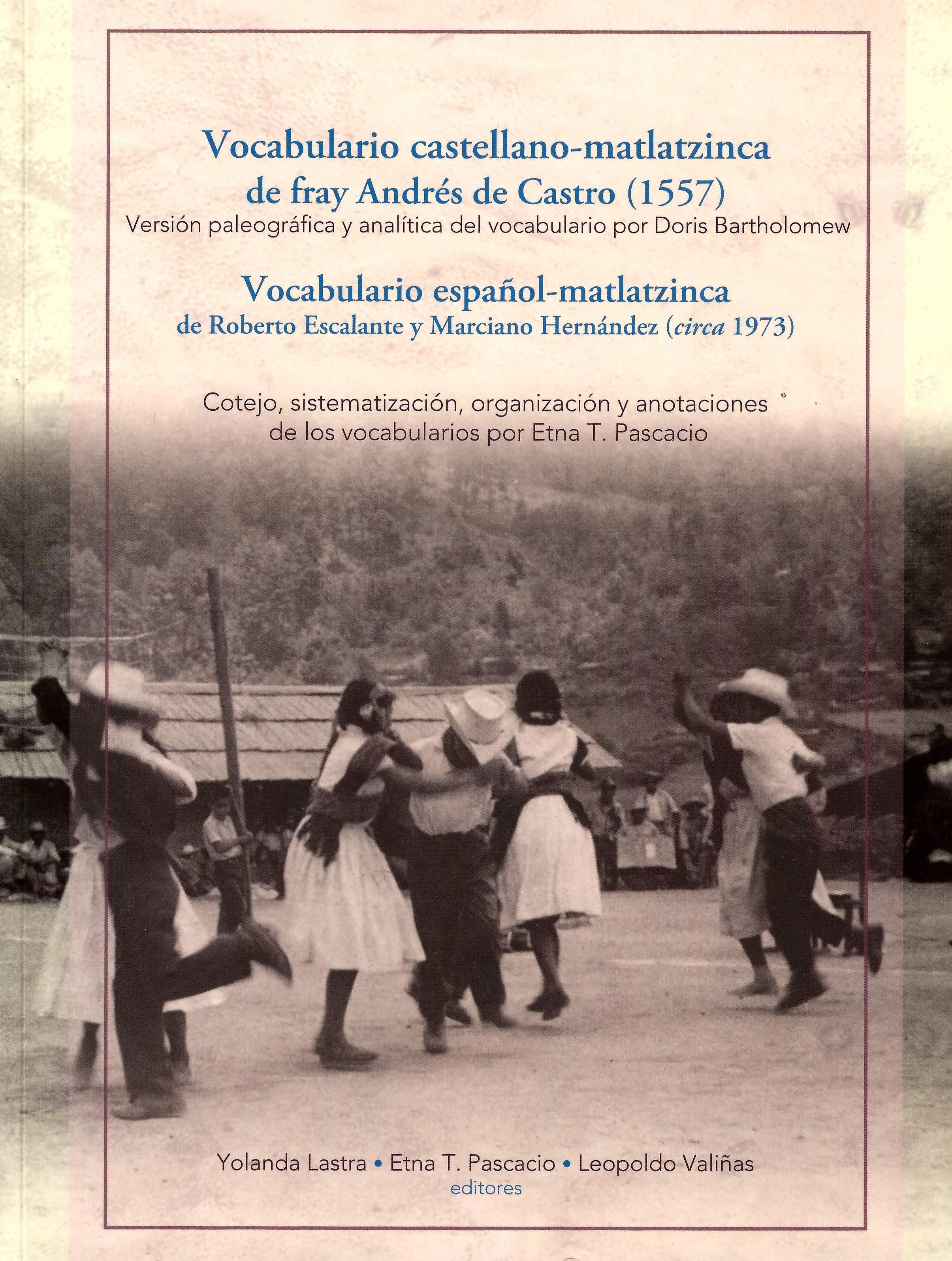 Vocabulario castellano-matlatzinca de fray Andrés de Castro (1557) y vocabulario español-matlatzinca de Roberto Escalante y Marciano Hernández (Circa 1973)