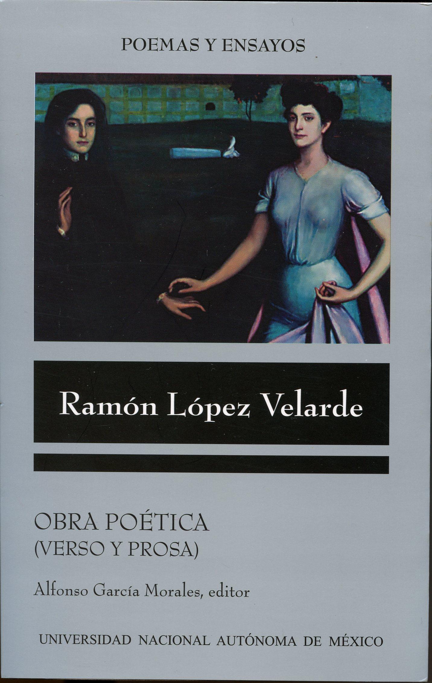 Obra poética (verso y prosa) Edición, estudio introductorio y notas Alfonso García Morales