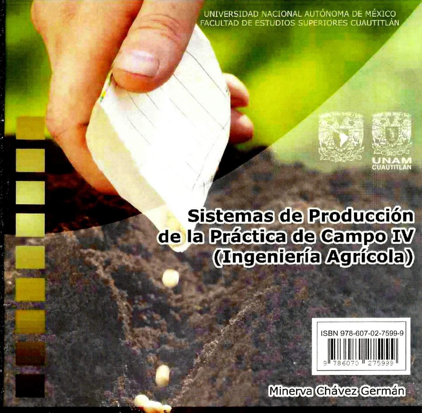 Sistemas de producción de la práctica de campo IV (Ingeniería Agrícola)