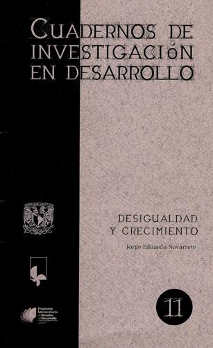 Desigualdad y crecimiento Cuadernos de investigación en desarrollo 11