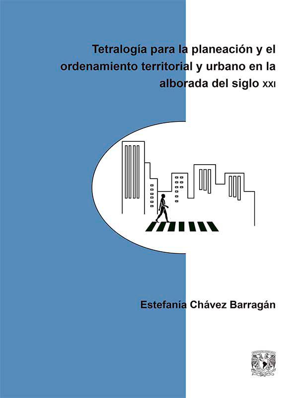 Tetralogía para la planeación y el ordenamiento territorial y urbano