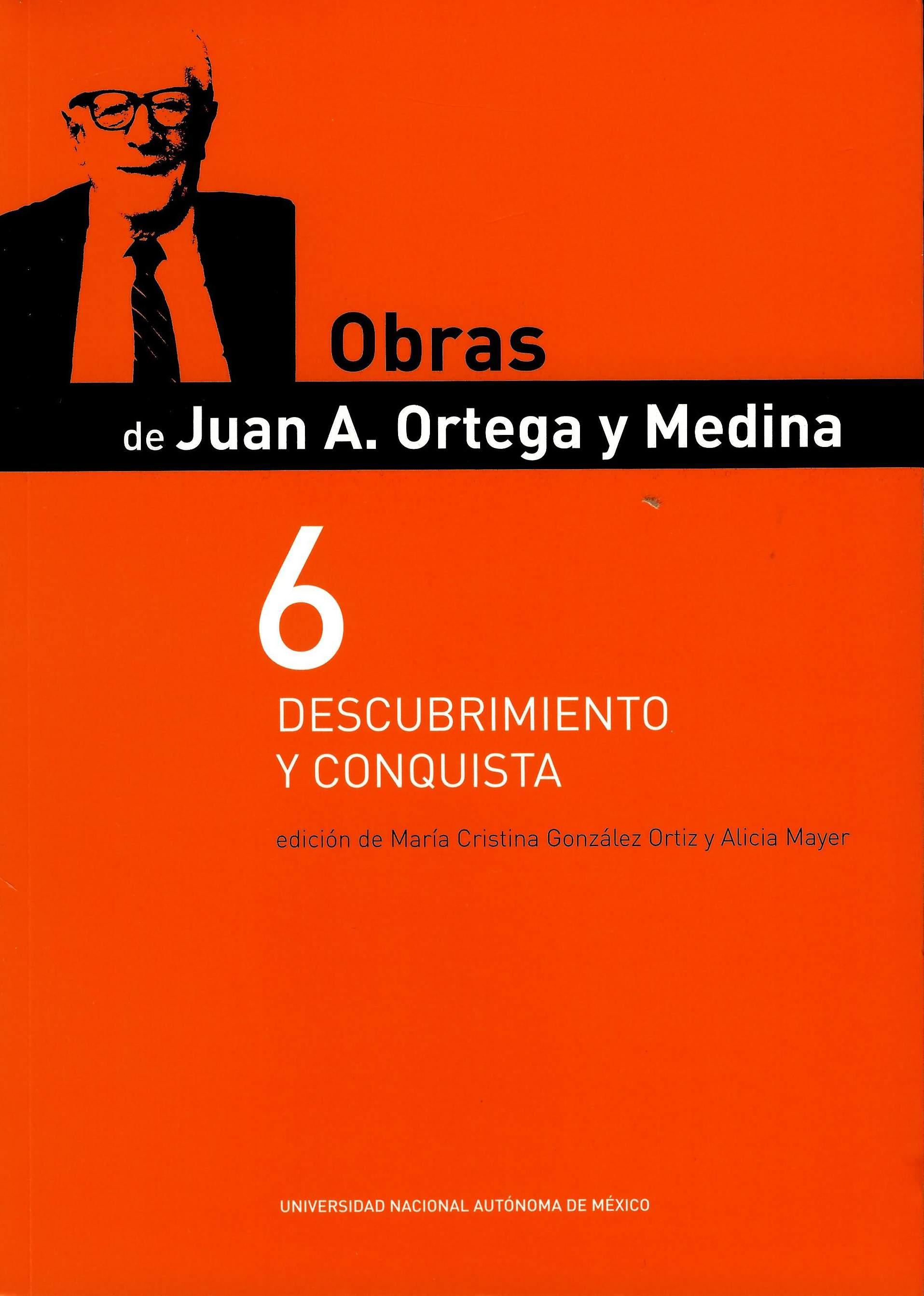 Obras de Juan A. Ortega y Medina 6 Descubrimiento y conquista