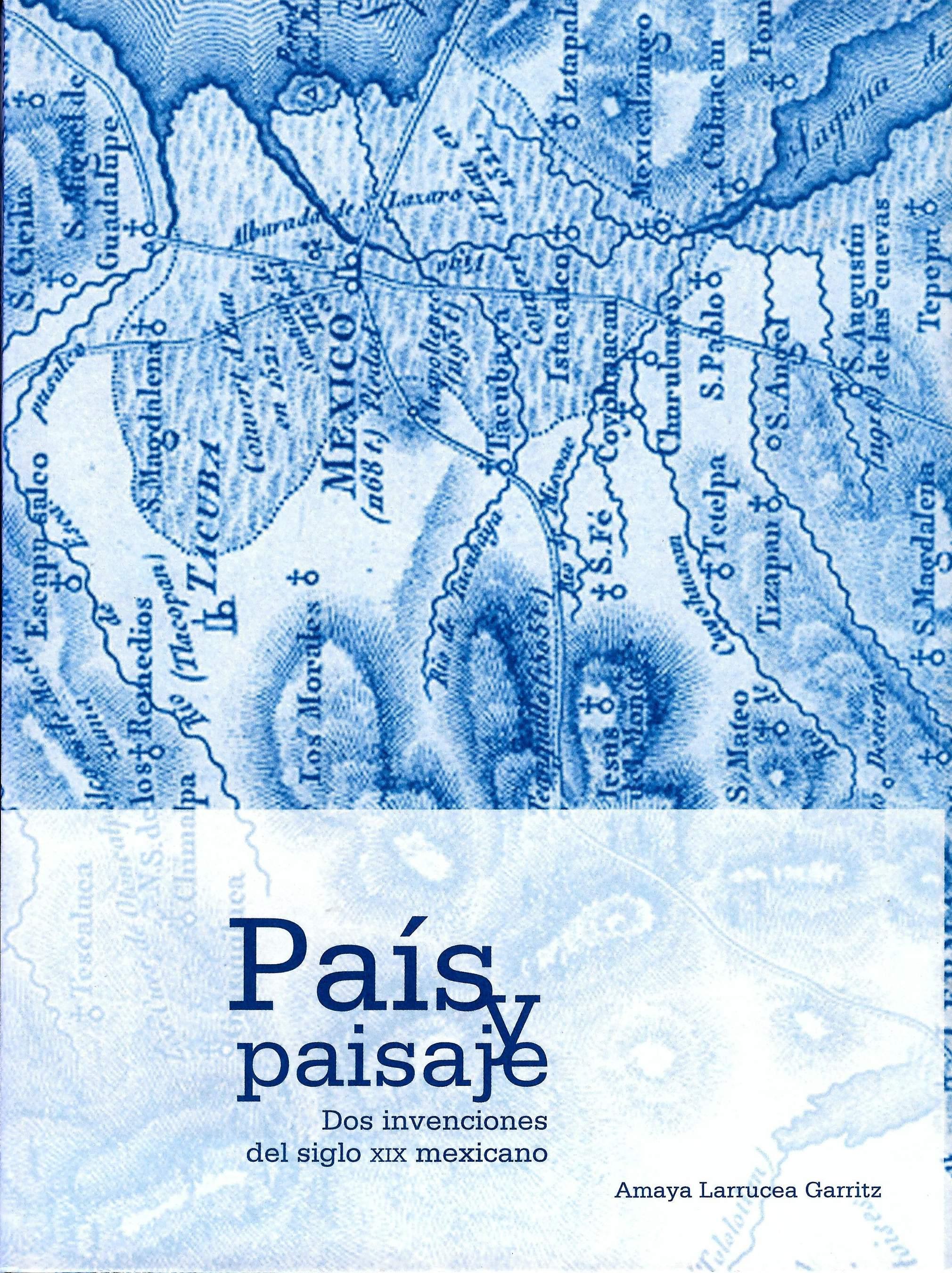 País y paisaje. Dos invenciones del siglo XIX mexicano