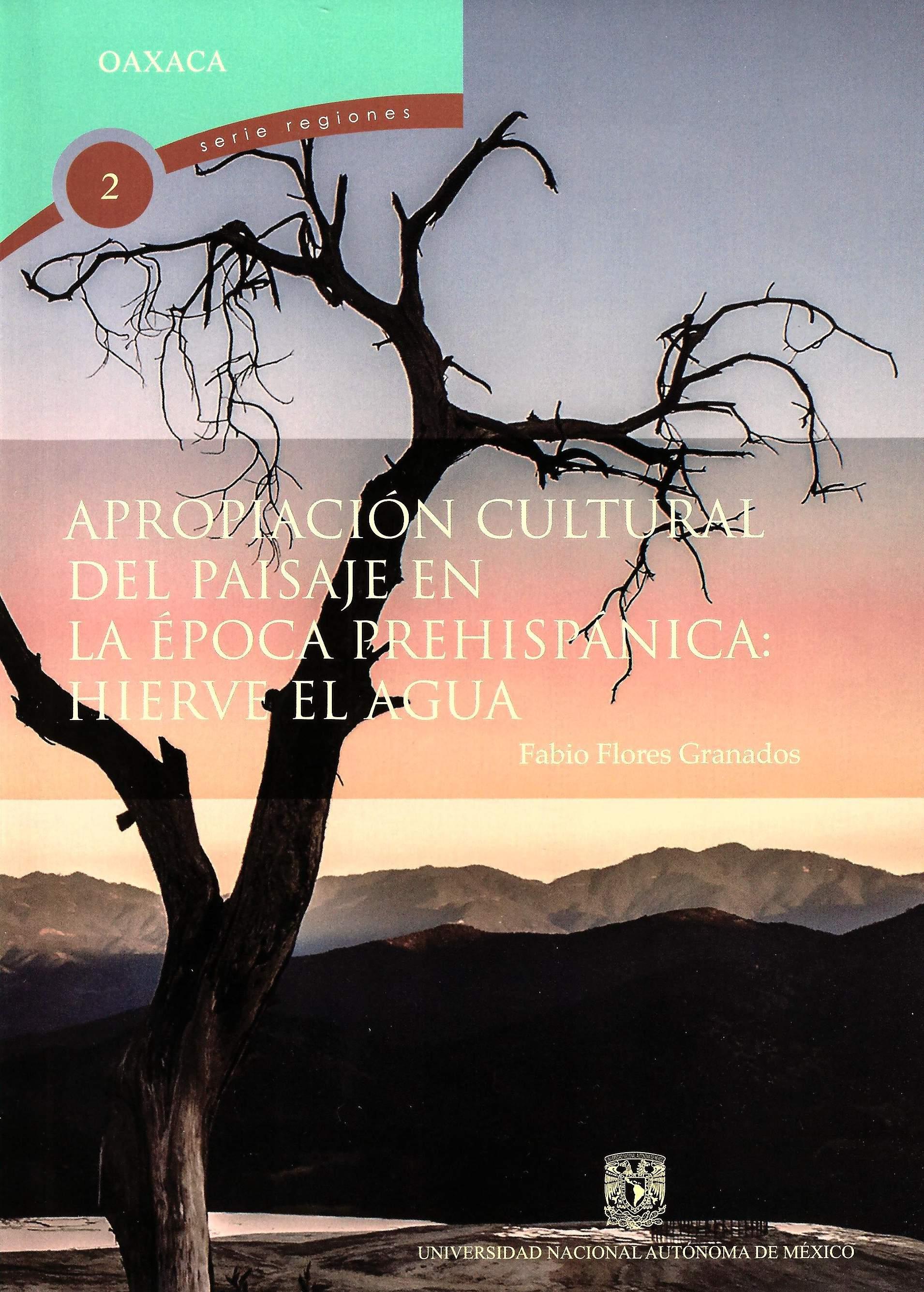 Apropiación cultural del paisaje en la época prehispánica: hierve el agua