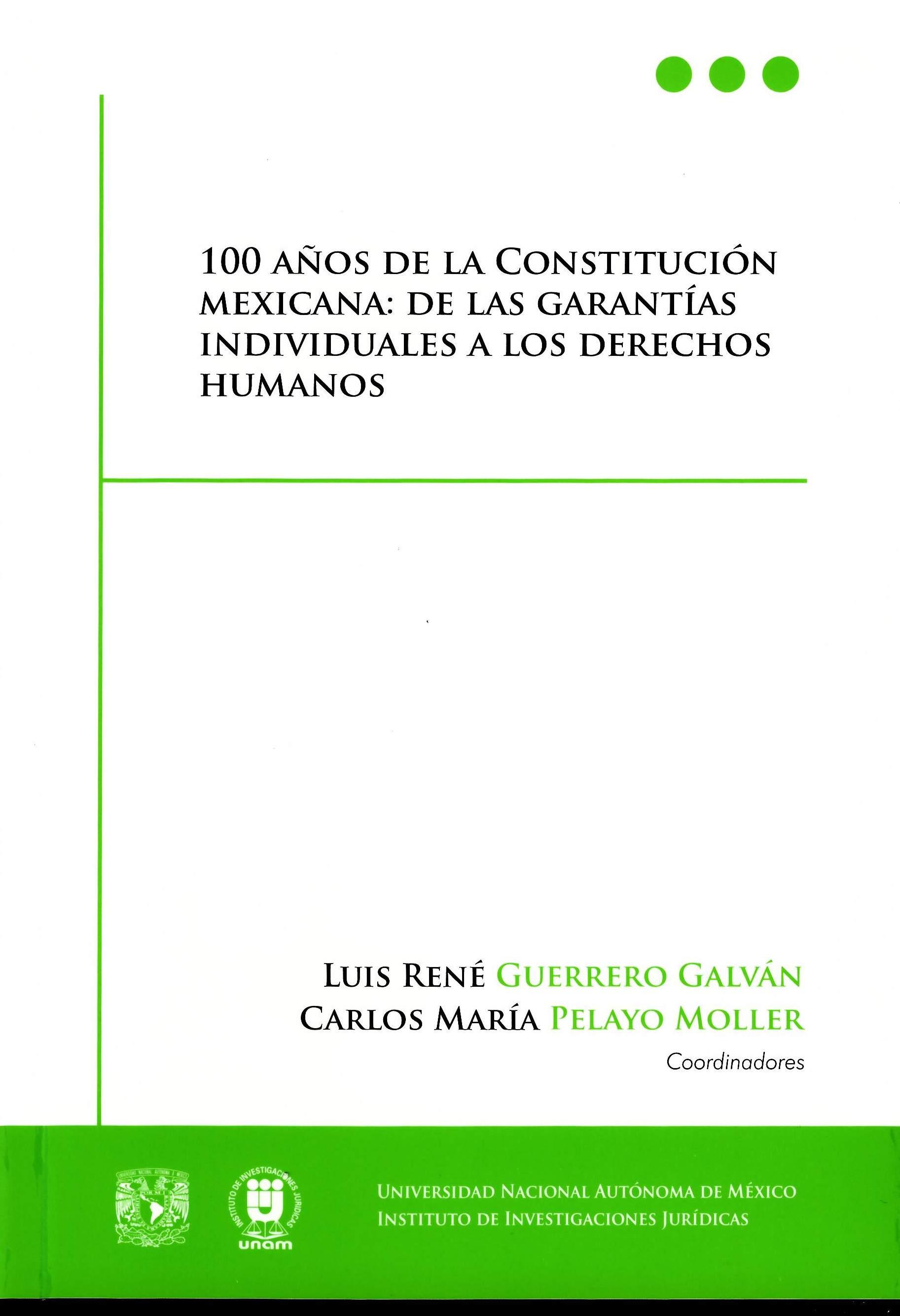 100 años de la Constitución mexicana: de las garantías individuales a los derechos humanos
