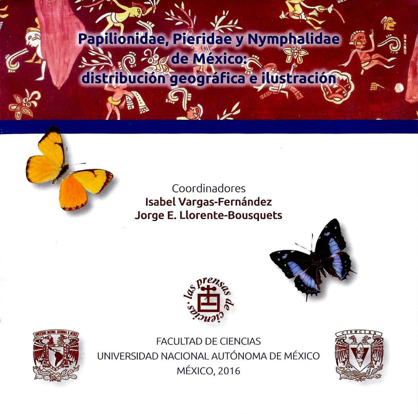 Papilionidae, Pieridae y Nymphalidae de México: distribución geográfica e ilustración