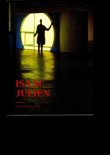 Isaac Julien: playtime & kapital