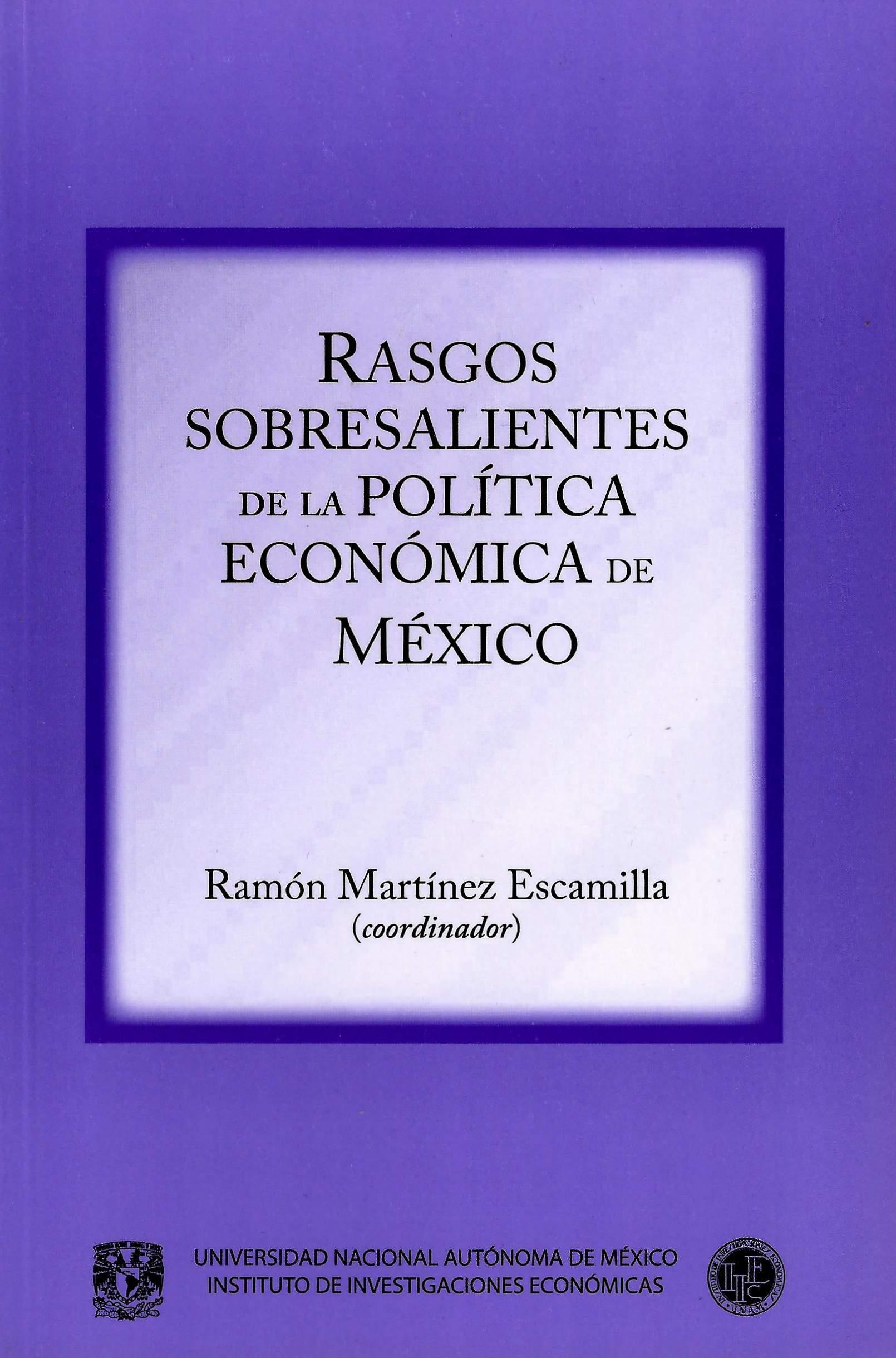 Rasgos sobresalientes de la política económica de México