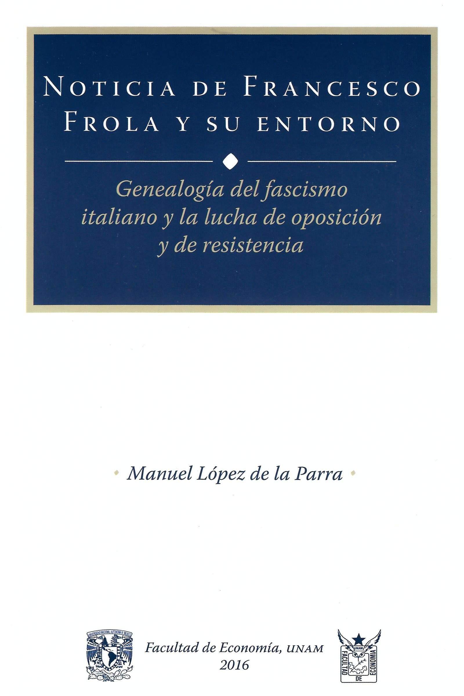 Noticia de Francesco Frola y su entorno Genealogía del fascismo italiano y la lucha de oposición y de resistencia