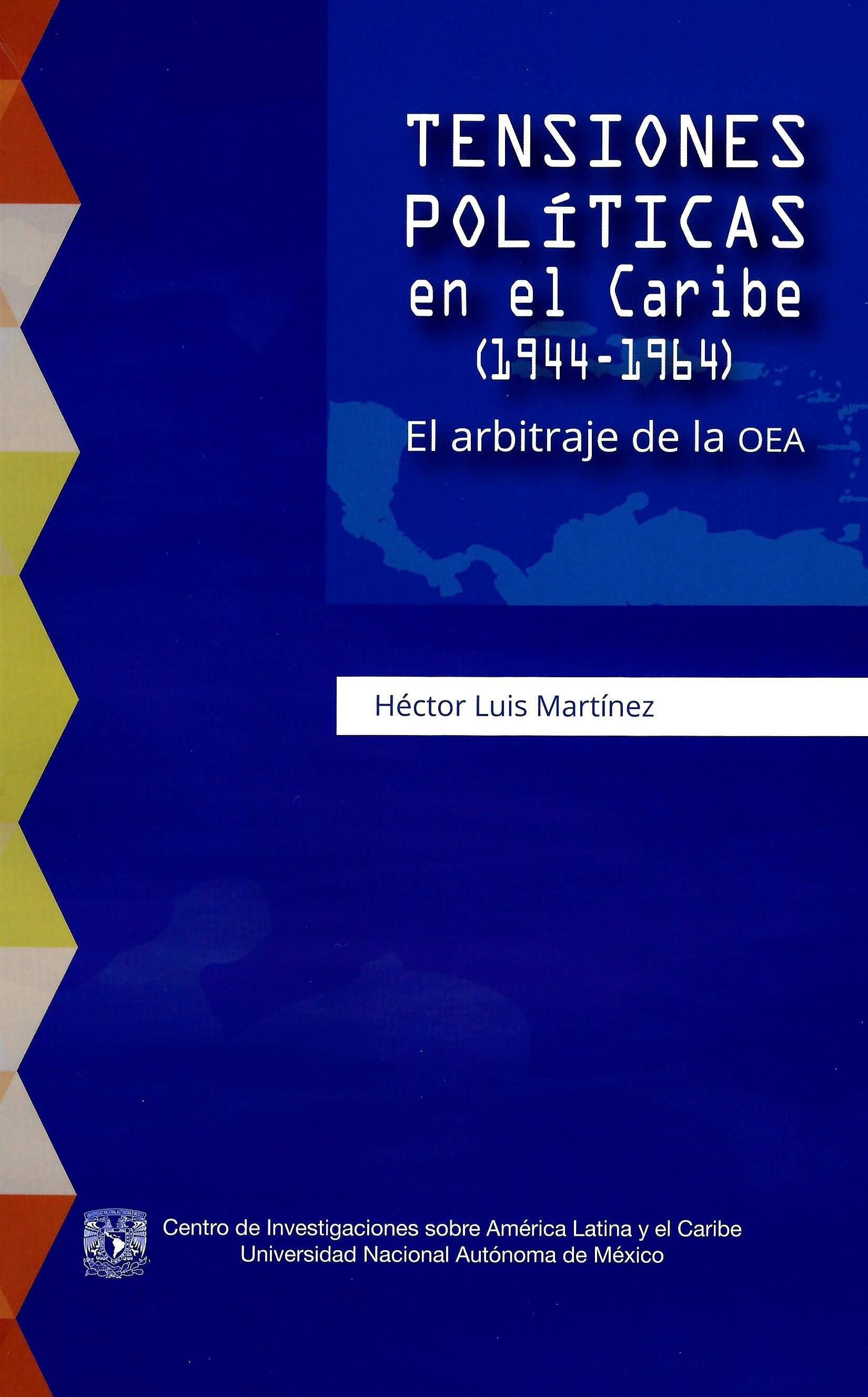 Tensiones políticas en el Caribe (1944-1964). El arbitraje de la OEA