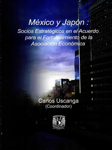 México y Japón: socios estratégicos en el Acuerdo para el fortalecimiento de la Asociación Económica