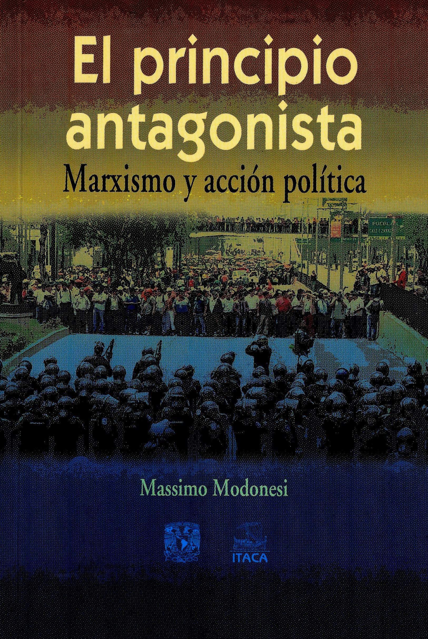 El principio antagonista. Marxismo y acción política