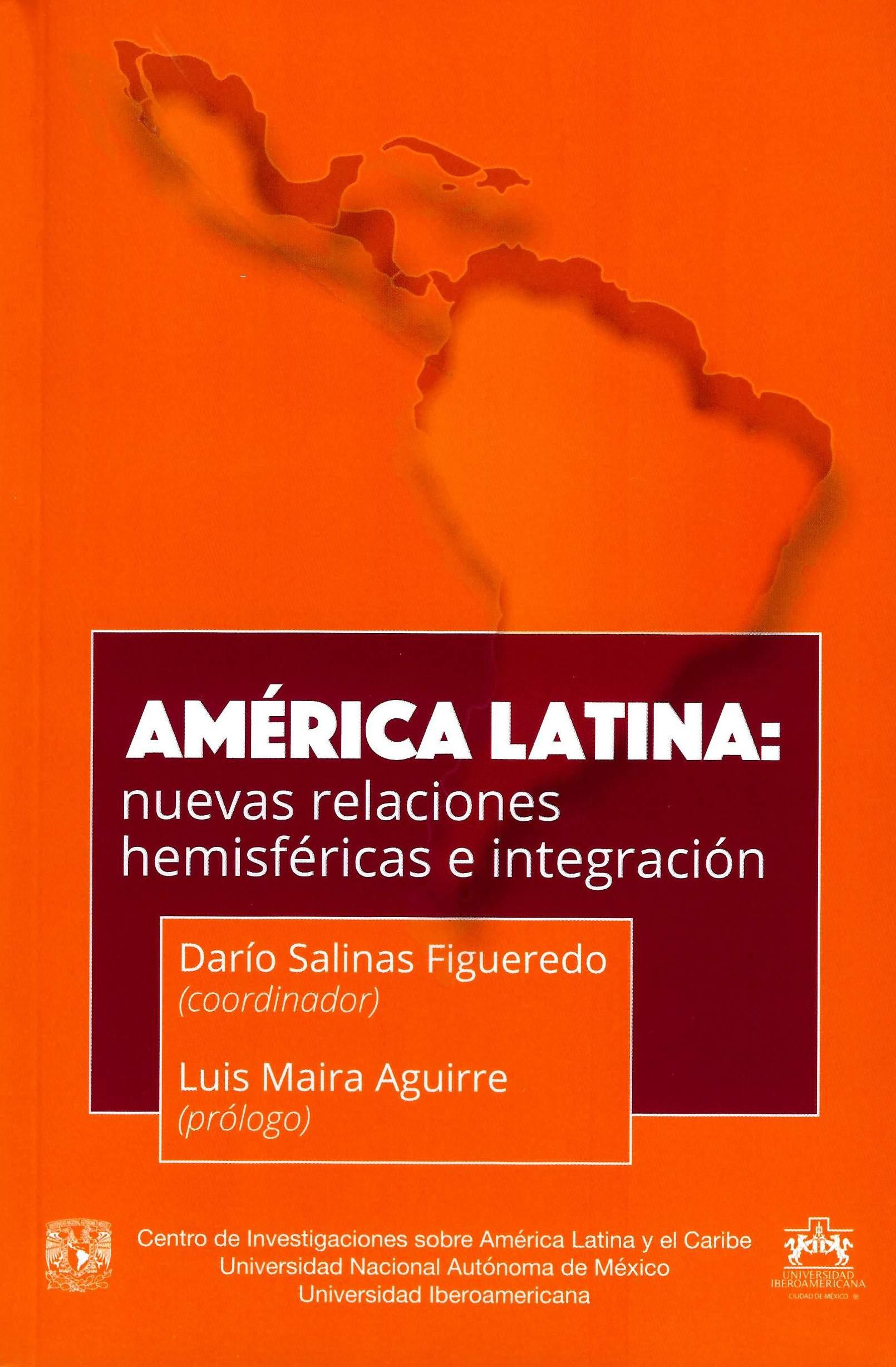 América Latina: nuevas relaciones hemisféricas e integración