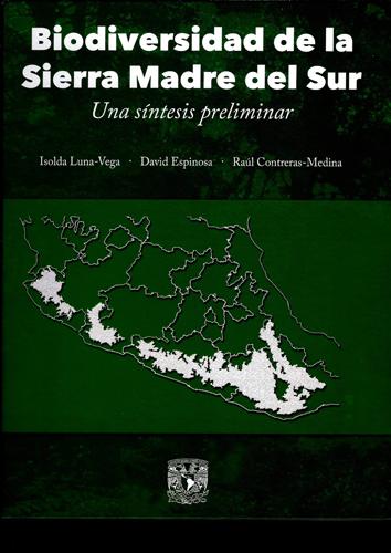 Biodiversidad de la Sierra Madre del Sur. Una síntesis preliminar