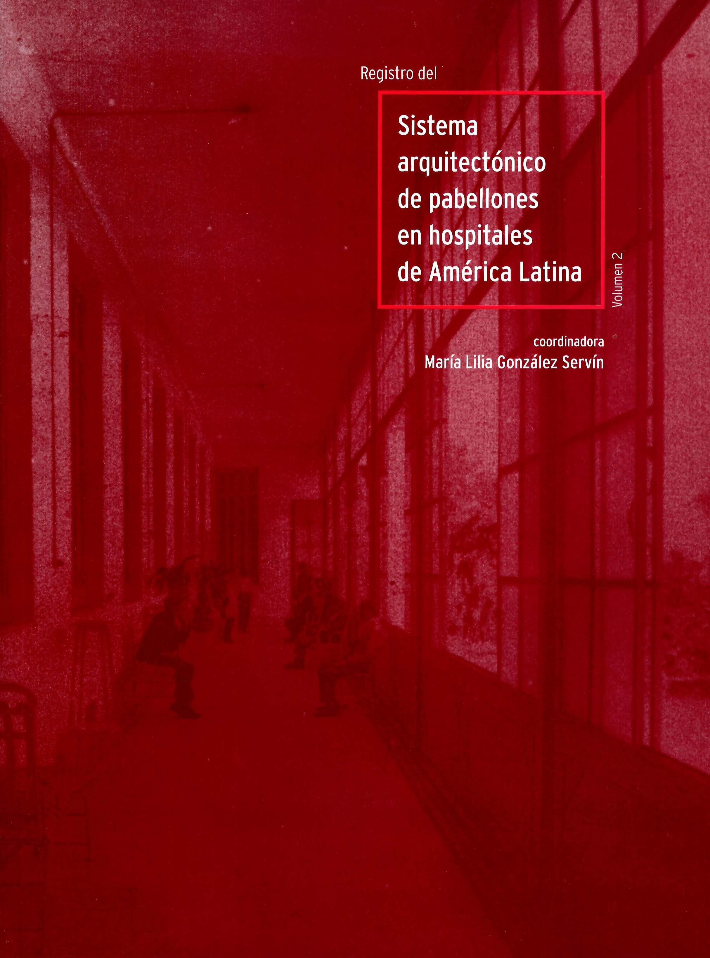 Registro del sistema arquitectónico de pabellones en hospitales de América Latina
