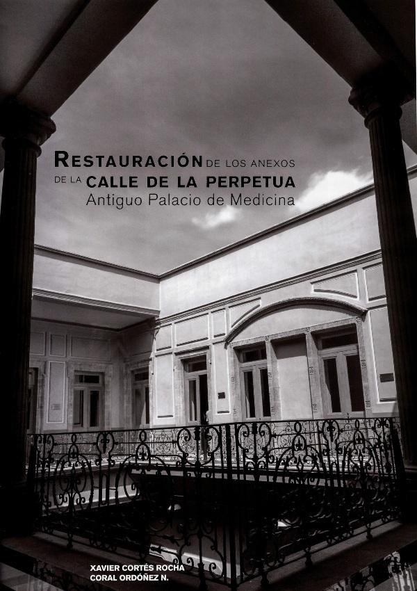Restauración de los anexos de la calle de la perpetua. Antiguo palacio de medicina