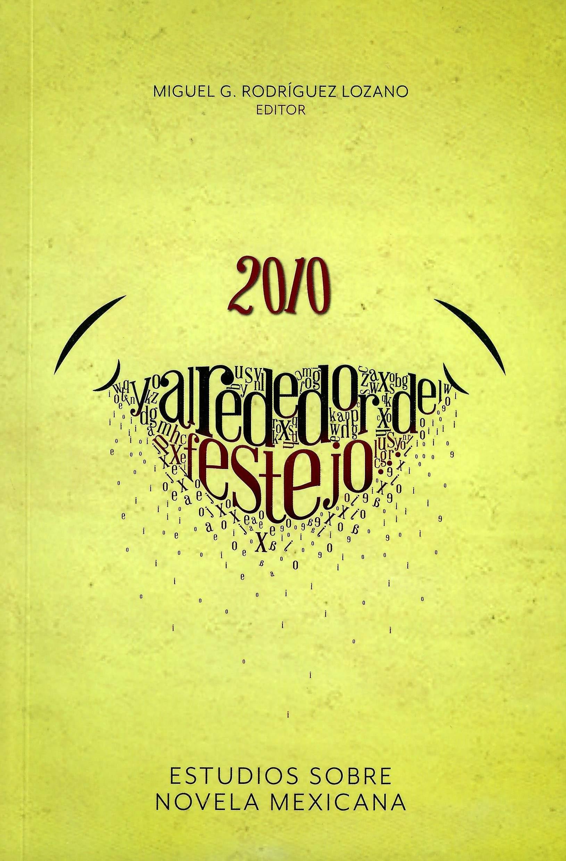 2010 Y alrededor del festejo... Estudios sobre novela mexicana