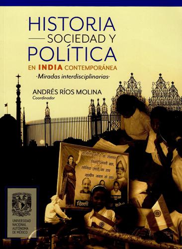 Historia, sociedad y política en India contemporánea. Miradas interdisciplinarias