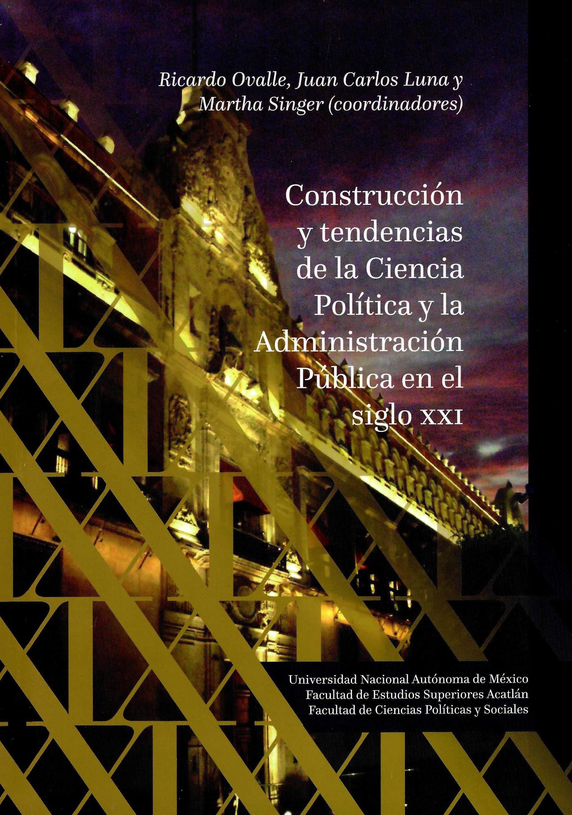 Construcción y tendencias de la Ciencia Política y la Administración Pública en el siglo XXI