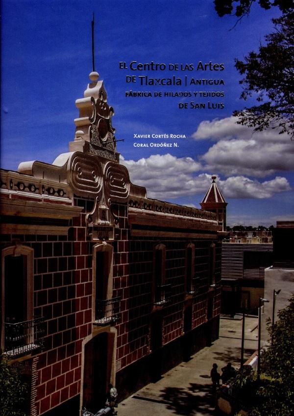 El centro de las artes de Tlaxcala. Fábrica de hilados y tejidos de San Luis