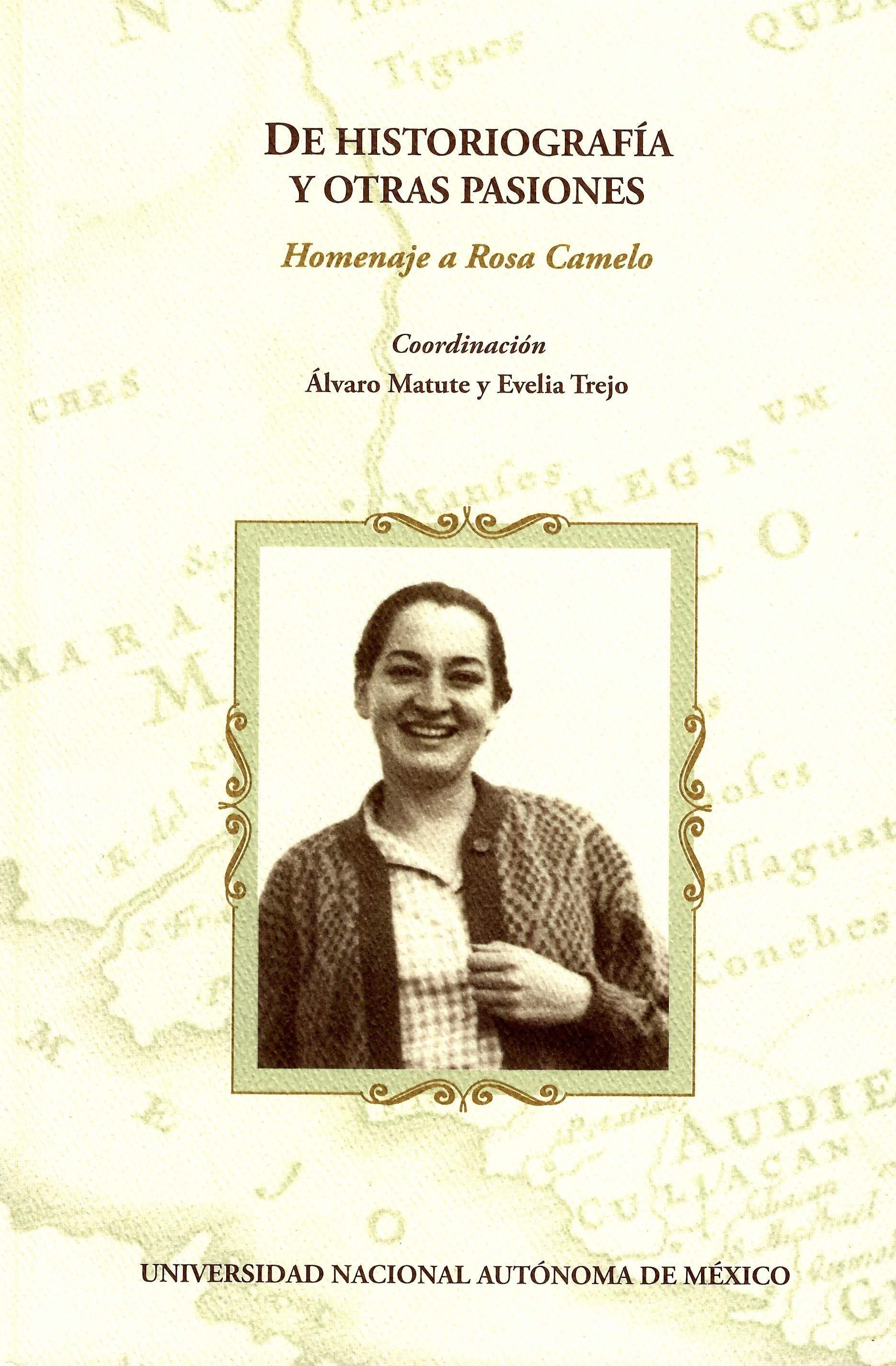 De historiografía y otras pasiones: homenaje a Rosa Camelo