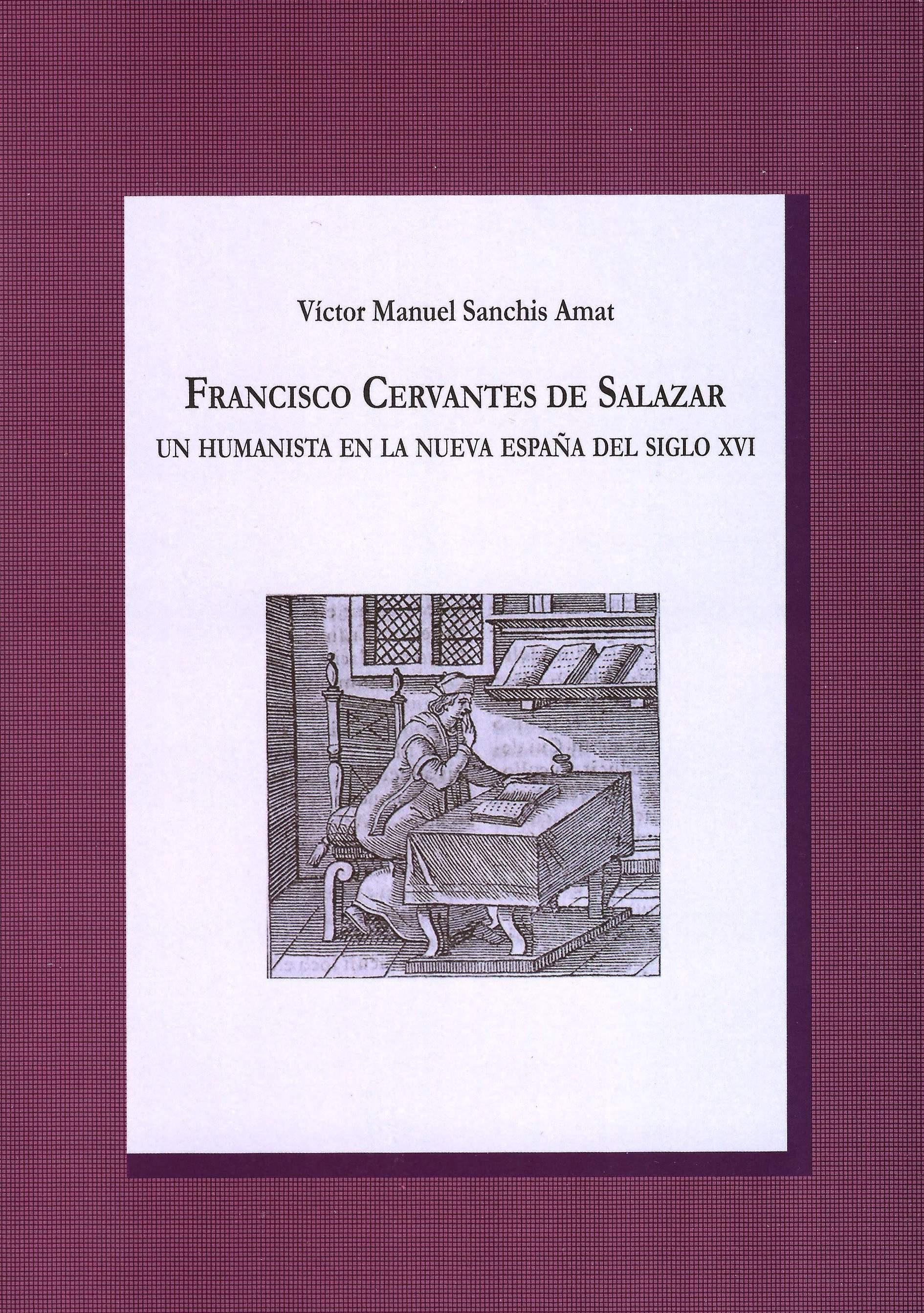 Francisco Cervantes de Salazar: un humanista en la Nueva España del siglo XVI