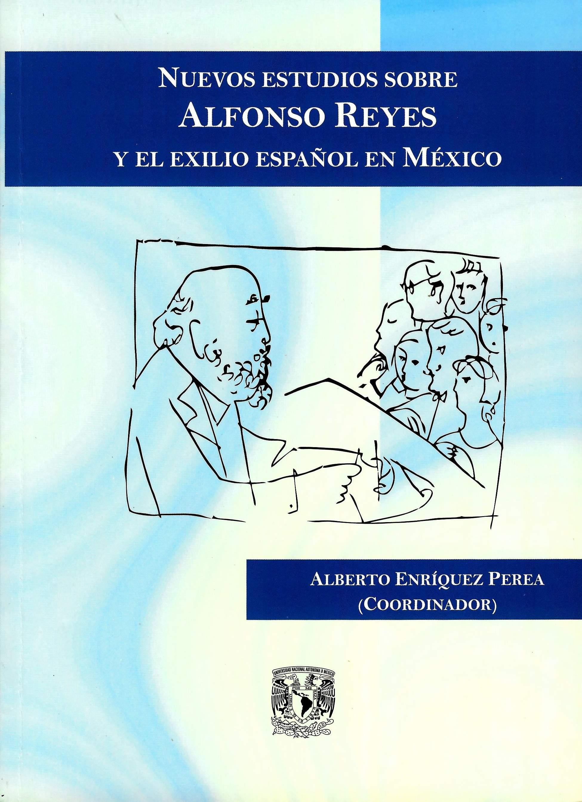Nuevos estudios sobre Alfonso Reyes y el exilio español en México