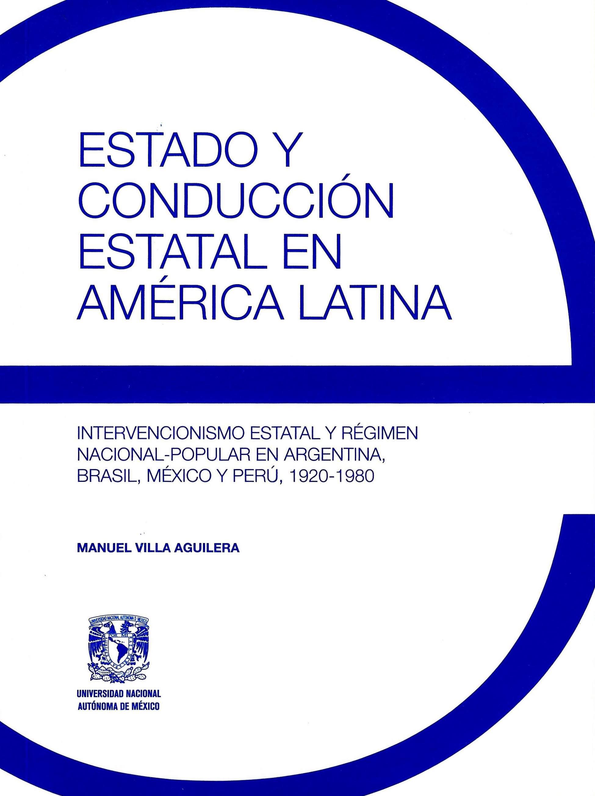 Estado y conducción estatal en América Latina. Intervencionismo estatal y régimen nacional-popular en Argentina, Brasil, México y Perú, 1920-1980