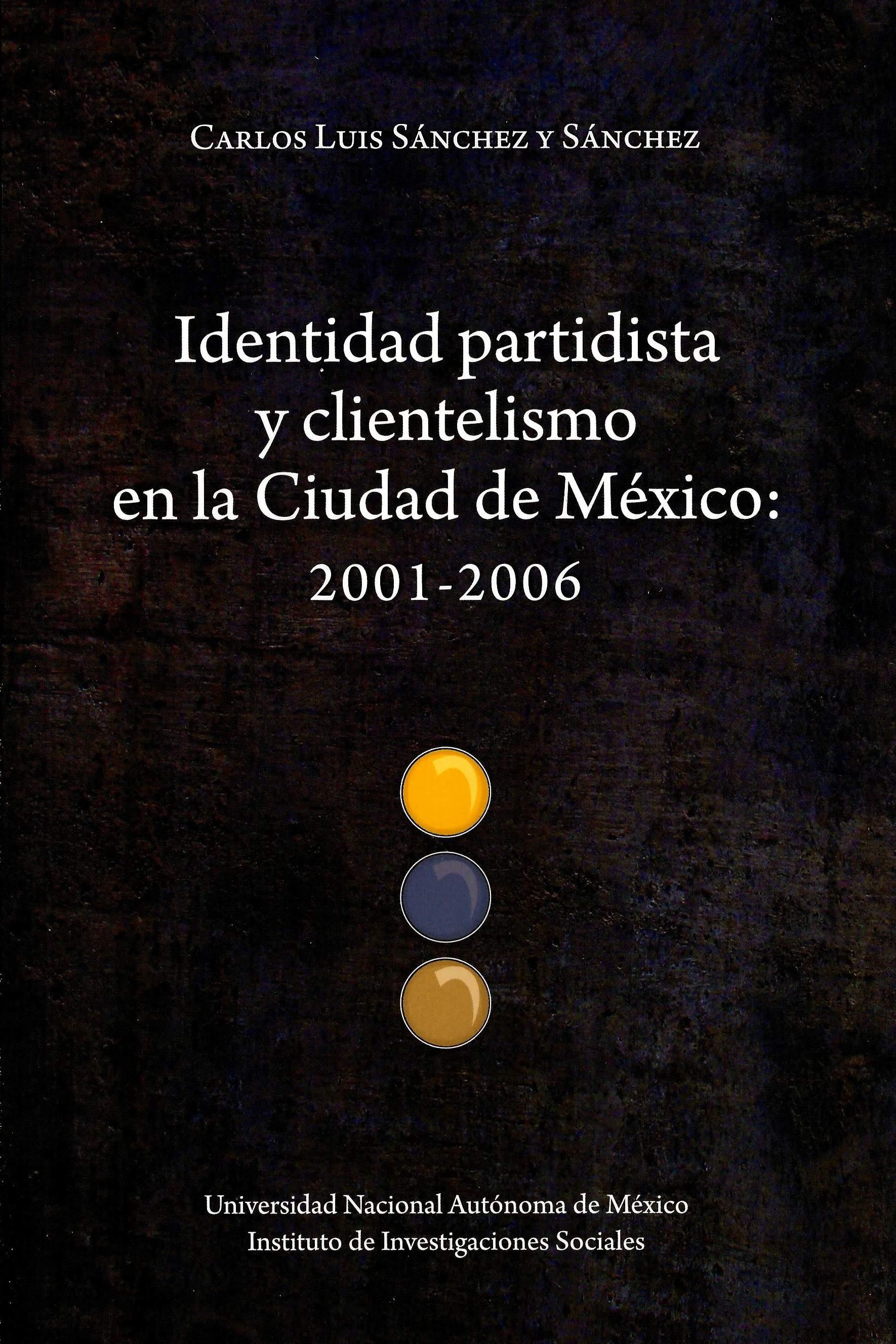 Identidad partidista y clientelismo en la Ciudad de México: 2001-2006