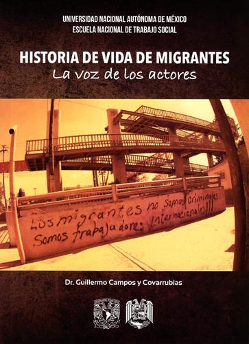 Historia de la vida de los migrantes. La voz de los actores
