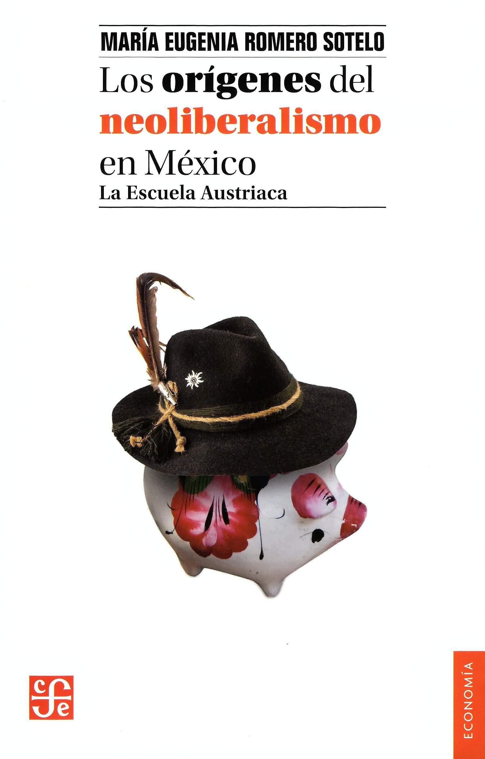 Los orígenes del neoliberalismo en México. La escuela Austriaca