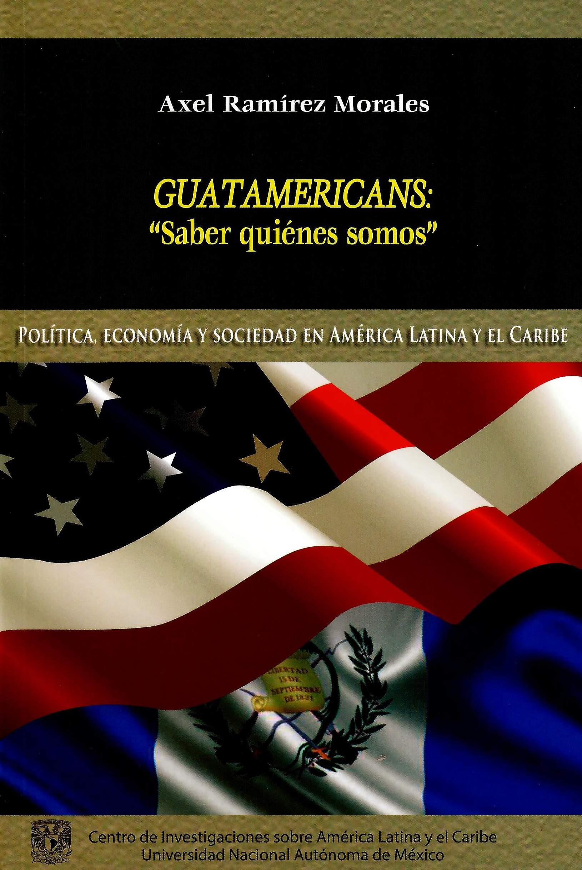 """Guatamericans: """"Saber quiénes somos"""""""