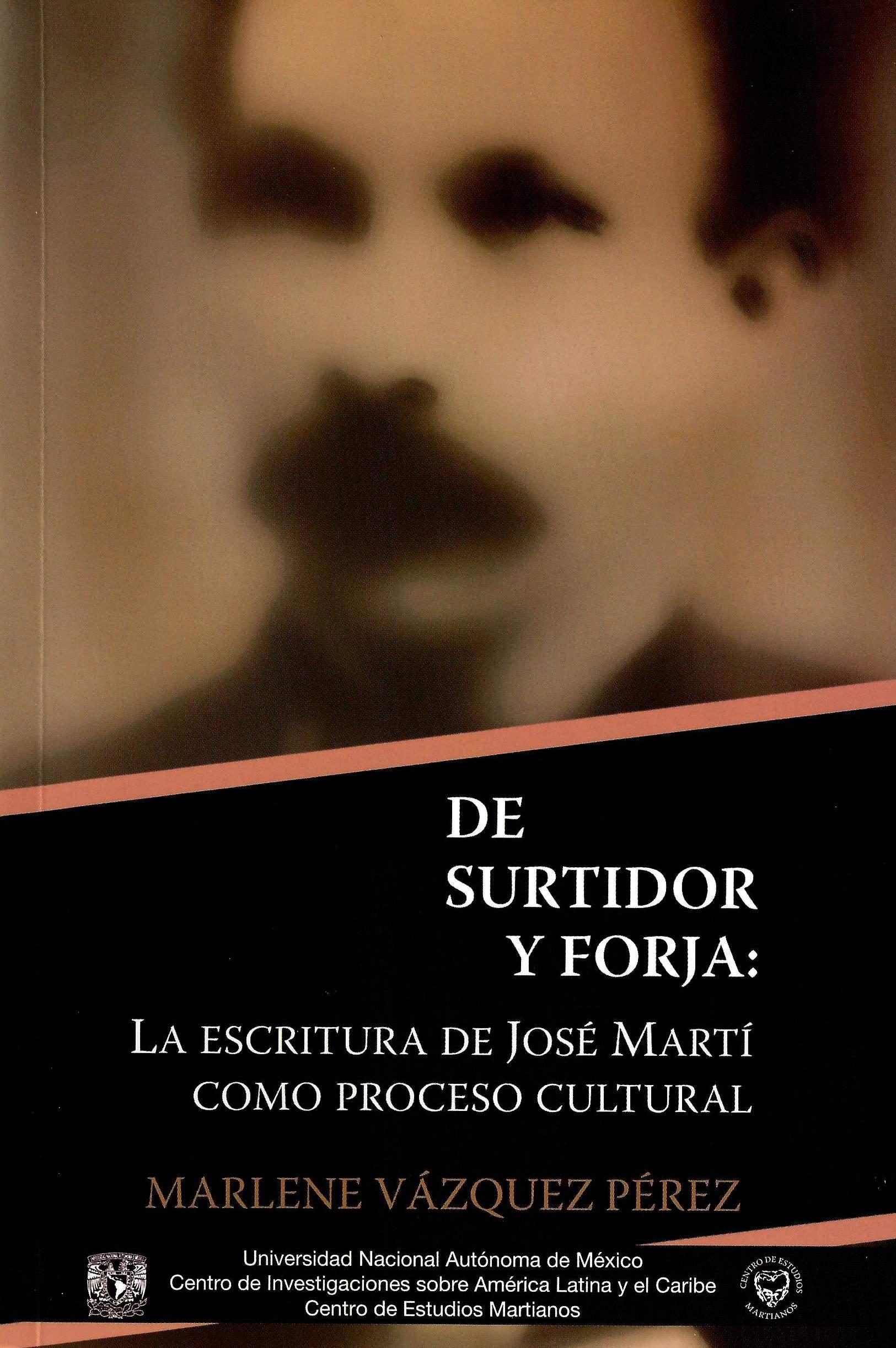 De surtidor y forja: la escritura de José Martí como proceso cultural