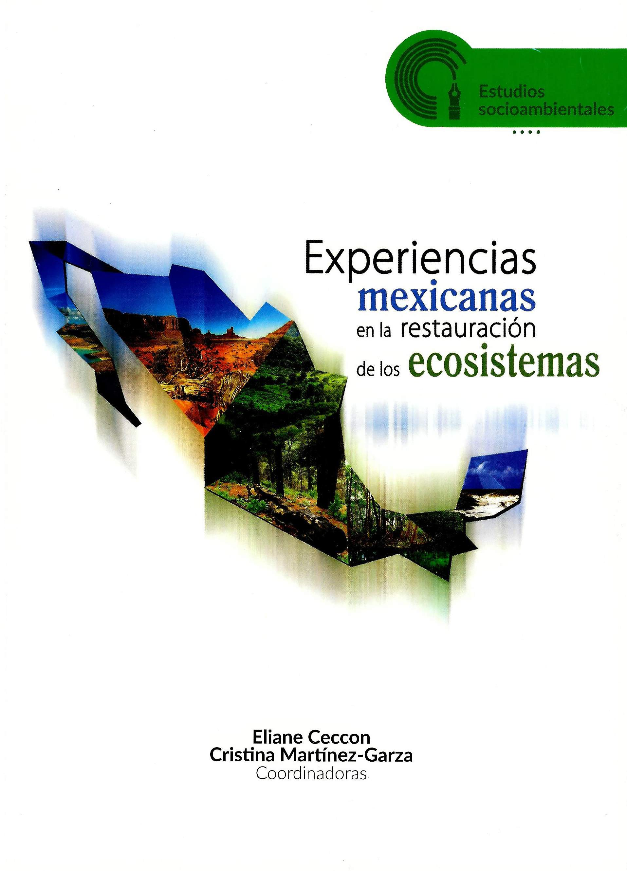 Experiencias mexicanas en la restauración de los ecosistemas