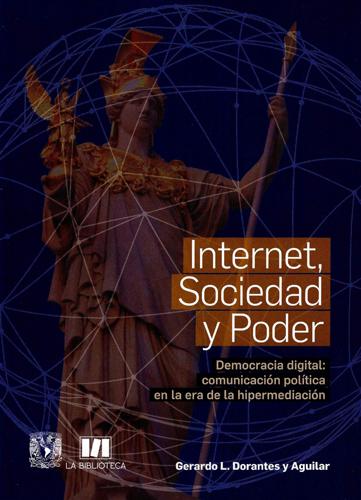 Internet, sociedad y poder. Democracia digital: comunicación política en la era de la hipermediación