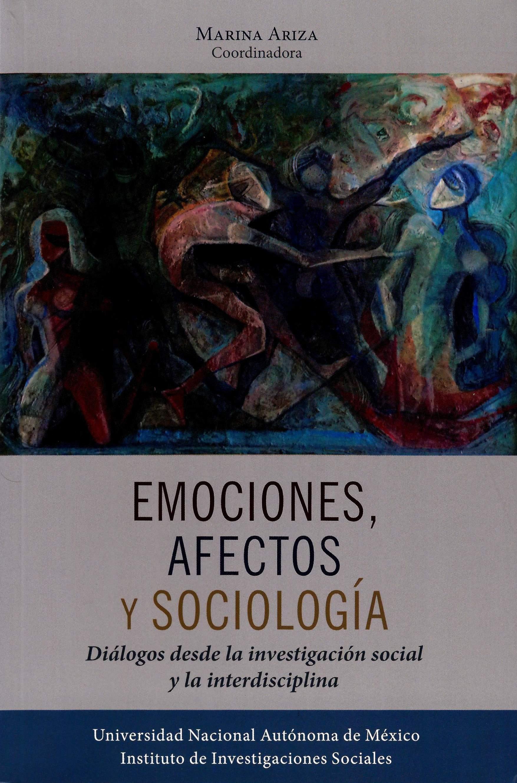 Emociones, afectos y sociología: diálogos desde la investigación social y la interdisciplina