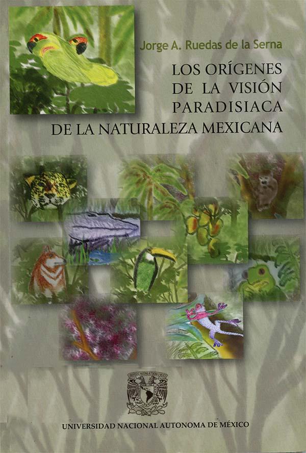 Los orígenes de la visión paradisiaca de la naturaleza mexicana