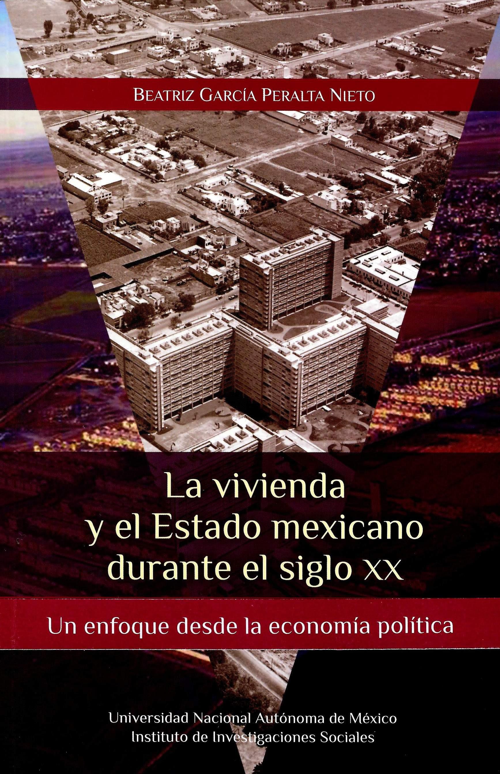 La vivienda y el Estado mexicano durante el siglo XX: Un enfoque desde la economía política
