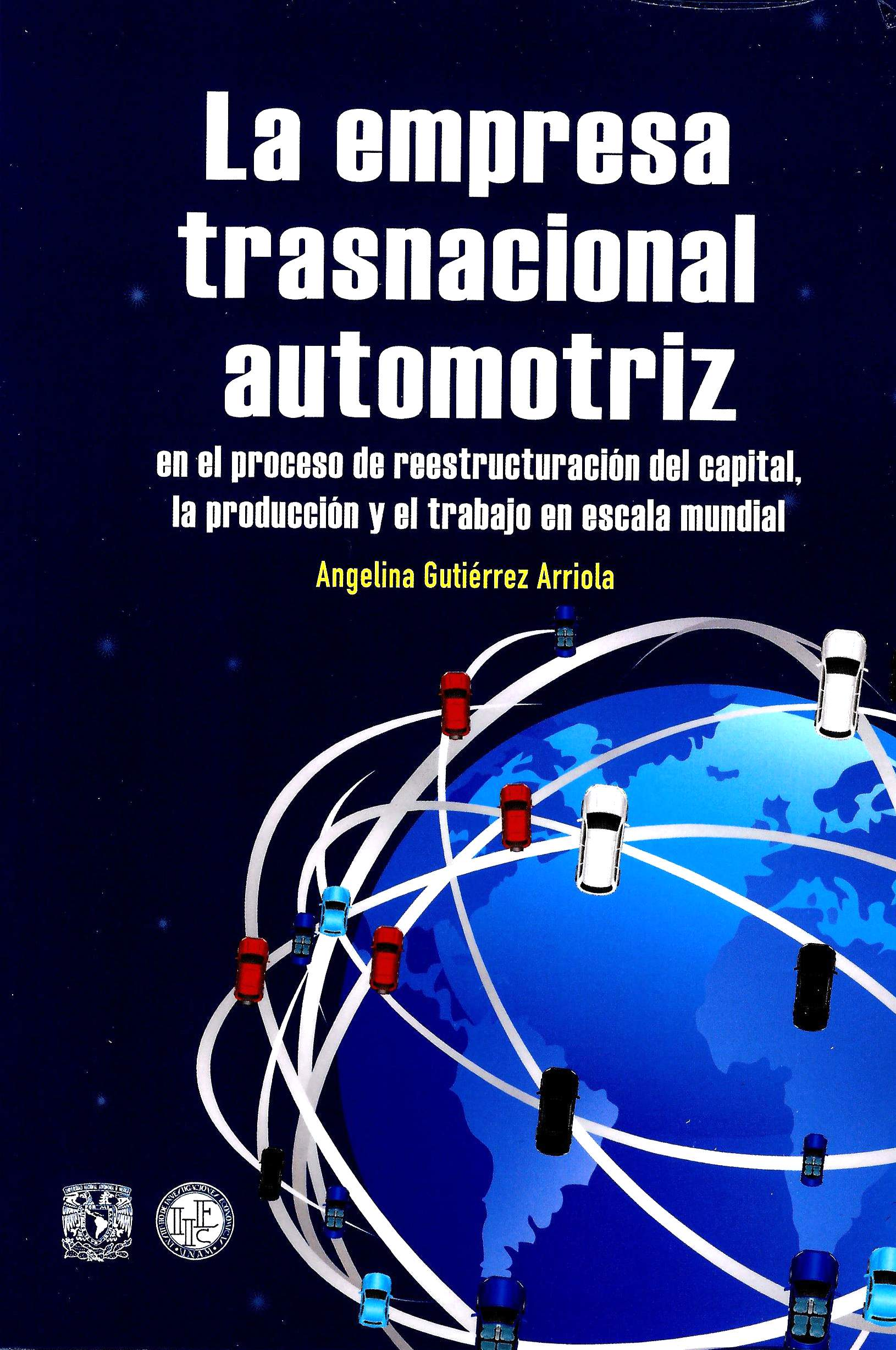 La empresa trasnacional automotriz en el proceso de reestructuración del capital, la producción y el trabajo en escala mundial