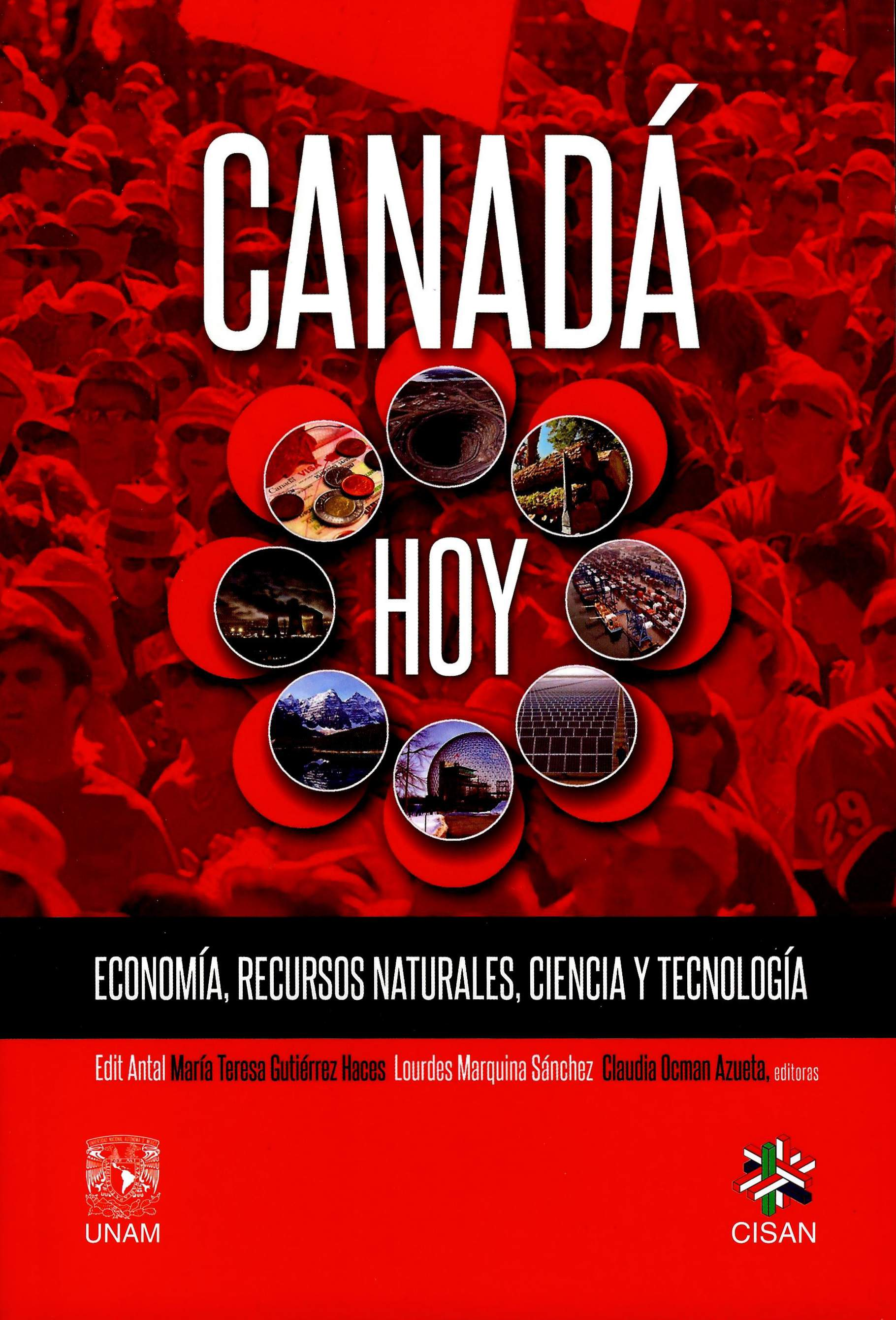 Canadá hoy. Economía, recursos naturales, ciencia y tecnología
