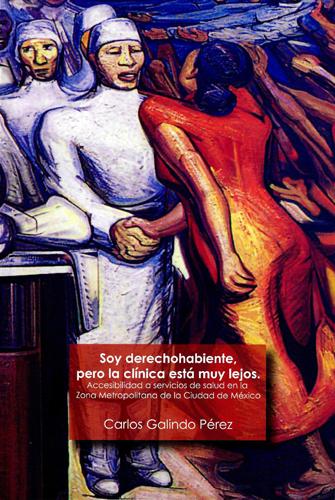 Soy derechohabiente, pero la clínica está muy lejos. Accesibilidada servicios de salud en la Zona Metropolitana de la Ciudad de México