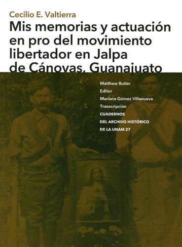Mis memorias y actuación en pro del movimiento libertador en Jalpa de Cánovas, Guanajuato
