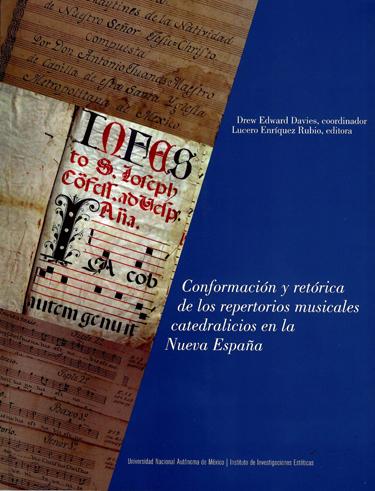 Conformación y retórica de los repertorios musicales catedralicios en la Nueva España