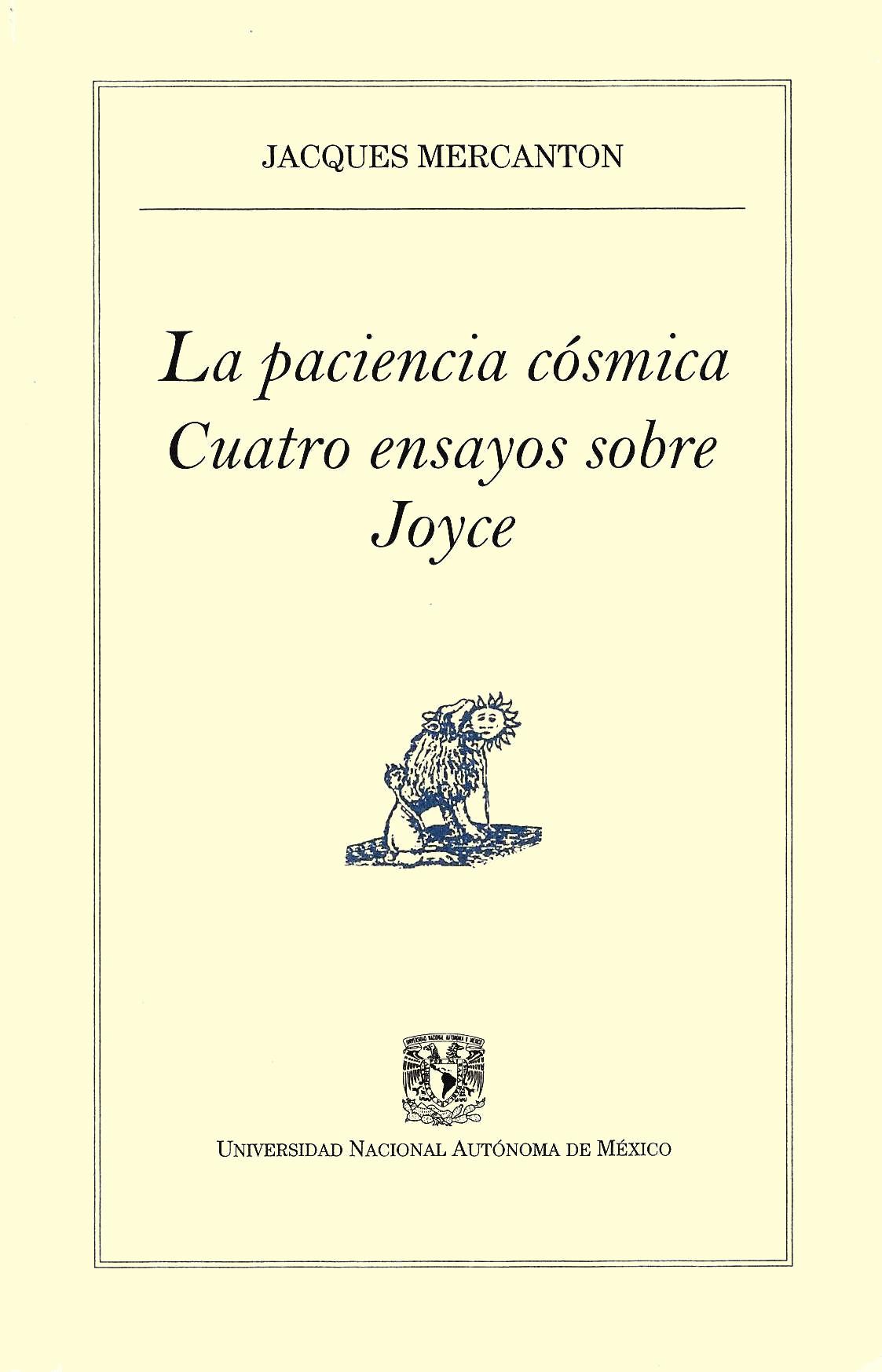 La paciencia cósmica. Cuatro ensayos sobre Joyce