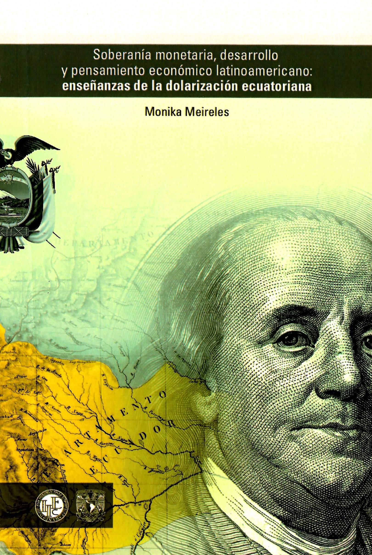 Soberanía monetaria, desarrollo y pensamiento económico latinoamericano: enseñanzas de la