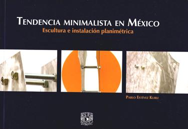 Tendencia minimalista en México: escultura e instalación planimétrica