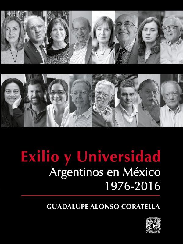 Exilio y Universidad. Argentinos en México 1976-2016