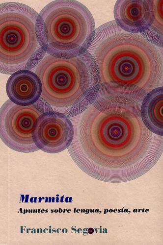 Marmita: apuntes sobre lengua, poesía, arte