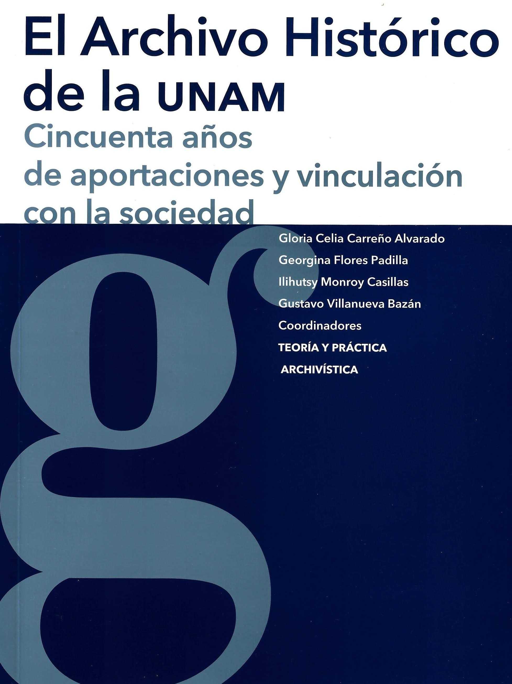 El archivo histórico de la UNAM: cincuenta años de aportaciones y vinculación con la sociedad
