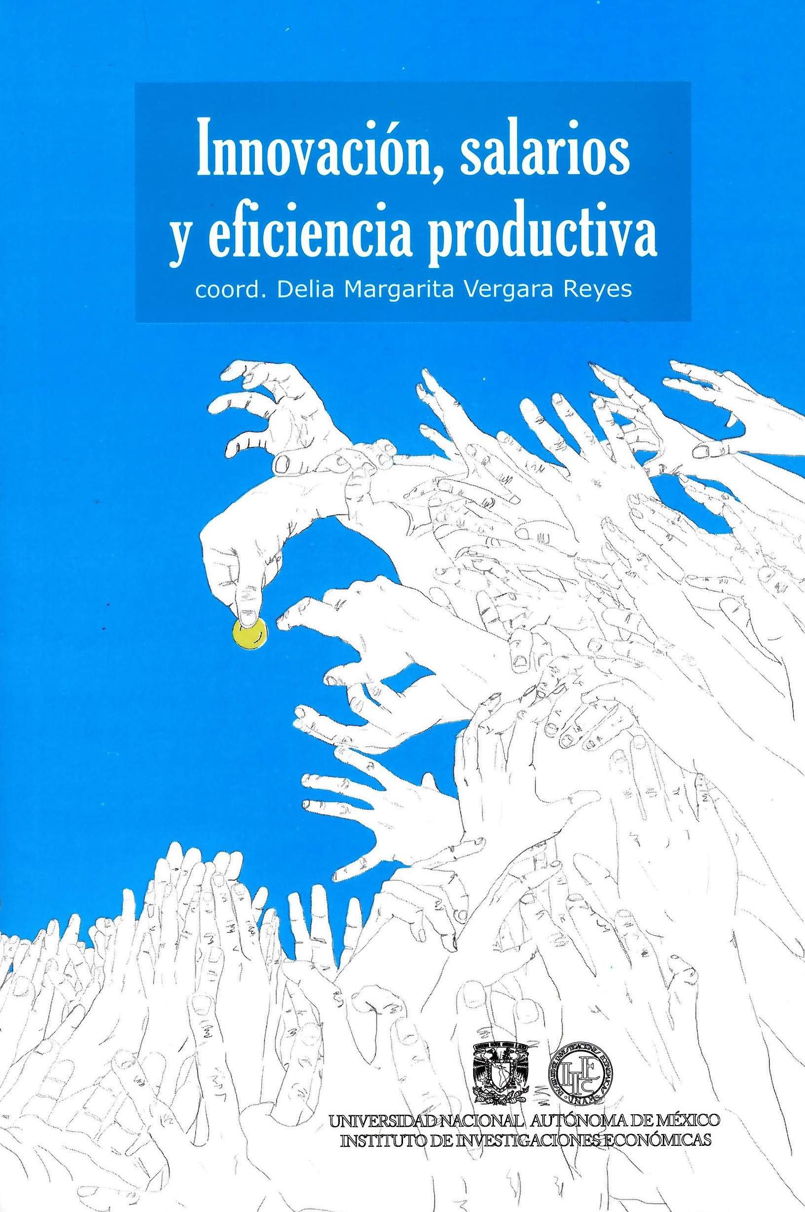 Innovación, salarios y eficiencia productiva